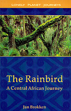 The rainbird : a Central African journey
