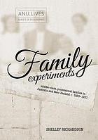 Family experiments : middle-class, professional families in Australia and New Zealand c. 1880-1920