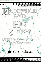 Hadewijch and her sisters : other ways of loving and knowing