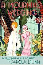 A mourning wedding : a Daisy Dalrymple mystery