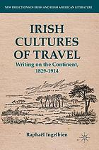 Irish cultures of travel : writing on the continent, 1829-1914