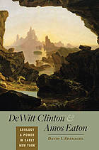 DeWitt Clinton and Amos Eaton : geology and power in early New York