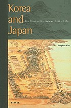 Korea and Japan : the clash of worldviews, 1868-1876