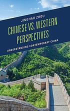 Chinese vs. Western perspectives : understanding contemporary China