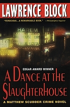A dance at the slaughterhouse : a Matthew Scudder novel