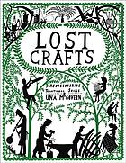 Lost crafts : rediscovering traditional skills
