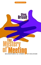 The mystery of meeting : relationships as a path of discovery