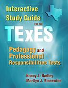 Interactive study guide for the TExES pedagogy and professional responsiblities tests