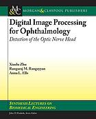 Digital image processing for ophthalmology : detection of the optic nerve head