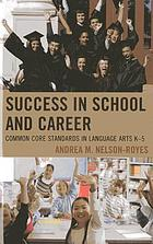 Success in school and career : common core standards in language arts K-5