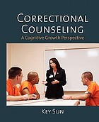 Correctional counseling : a cognitive growth perspective