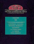 The new interpreter's Bible/ 11, [The second letter to the Corinthians, the letter to the Galatians, the letter to the Ephesians, the letter to the Philippians, the letter to the Colossians, ... ].
