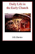 Daily life in the early church : studies in the church social history of the first five centuries