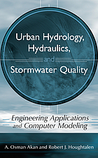 Urban hydrology, hydraulics, and stormwater quality : engineering applications and computer modeling