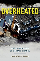 Overheated : the human cost of climate change