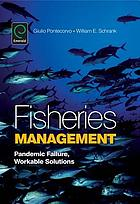 Fisheries management : pandemic failure, workable solutions