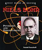 Niels Bohr : physicist and humanitarian