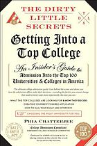 Getting into a top college : an insider's guide to admission into the top 100 universities & colleges in America
