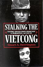 Stalking the Vietcong : inside operation Phoenix : a personal account