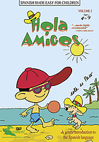 Hola amigos. : Volume 2 a gentle introduction to the Spanish language