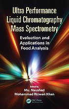 Ultra Performance Liquid Chromatography Mass Spectrometry : Evaluation and Applications in Food Analysis.