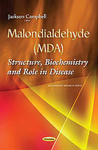 Malondialdehyde (MDA) : structure, biochemistry and role in disease