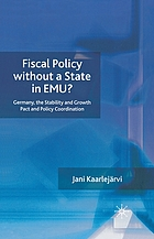 Fiscal policy without a state in EMU? : Germany, the stability and growth pact and policy coordination