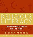 Religious literacy : what every American needs to know--and doesn't