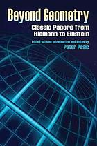 Beyond geometry : classic papers from Riemann to Einstein
