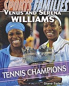 Venus and Serena Williams : tennis champions