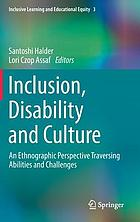 Inclusion, disability and culture : an ethnographic perspective traversing abilities and challenges