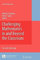 Challenging mathematics in and beyond the classroom : the 16th ICMI study