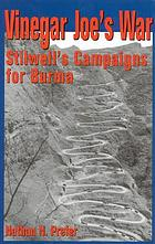 Vinegar Joe's war : Stilwell's campaigns for Burma