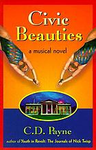 Civic beauties : a novel with songs