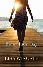 Blue moon bay : a novel