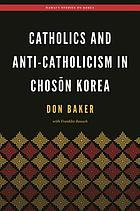 Catholics and anti-Catholicism in Chosŏn Korea