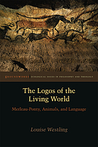 The logos of the living world : Merleau-Ponty, animals, and language