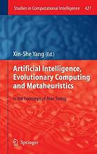 Artificial intelligence, evolutionary computing and metaheuristics : in the footsteps of Alan Turing
