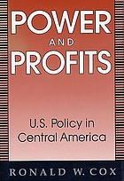 Power and profits : U.S. policy in Central America