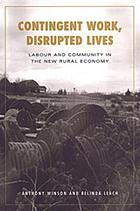 Contingent work, disrupted lives : labour and community in the new rural economy