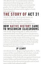 The story of Act 31 : how native history came to Wisconsin classrooms
