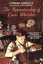 The apprenticeship of Lucas Whitaker