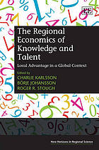 The regional economics of knowledge and talent : local advantage in a global context