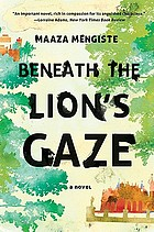 Beneath the lion's gaze : a novel