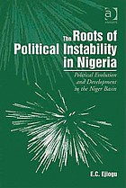 The roots of political instability in Nigeria : political evolution and development in the Niger Basin
