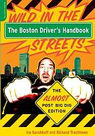 The Boston driver's handbook : the almost post big dig edition