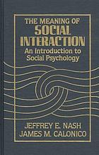 The meanings of social interaction : an introduction to social psychology
