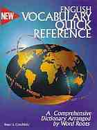English vocabulary quick reference : a comprehensive dictionary arranged by word roots
