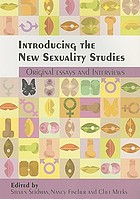 Introducing the new sexuality studies : original essays and interviews