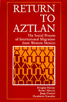 Return to Aztlan : the social process of international migration from Western Mexico